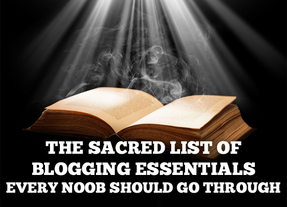 the sacred list of blogging essentials